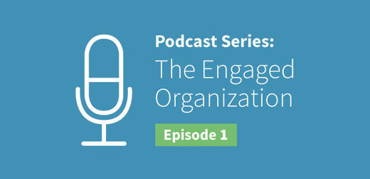 EO Podcast #1: Creating an Engaged Organization