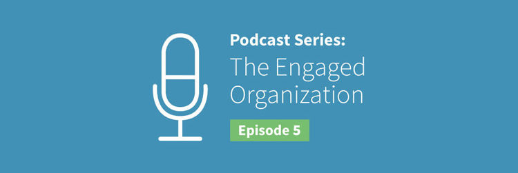EO Podcast #5: The Value of Engaged Employees
